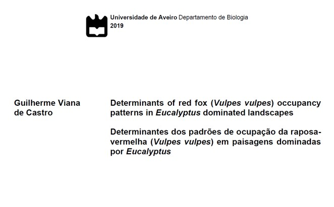 Castro, G. V. (2019). Determinants of red fox (Vulpes vulpes) occupancy patterns in Eucalyptus dominated landscapes. (Master), University of Aveiro, Aveiro.